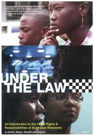 Cover for Under the law: an introduction to the legal rights & responsibilities of Australian residents (DVD)