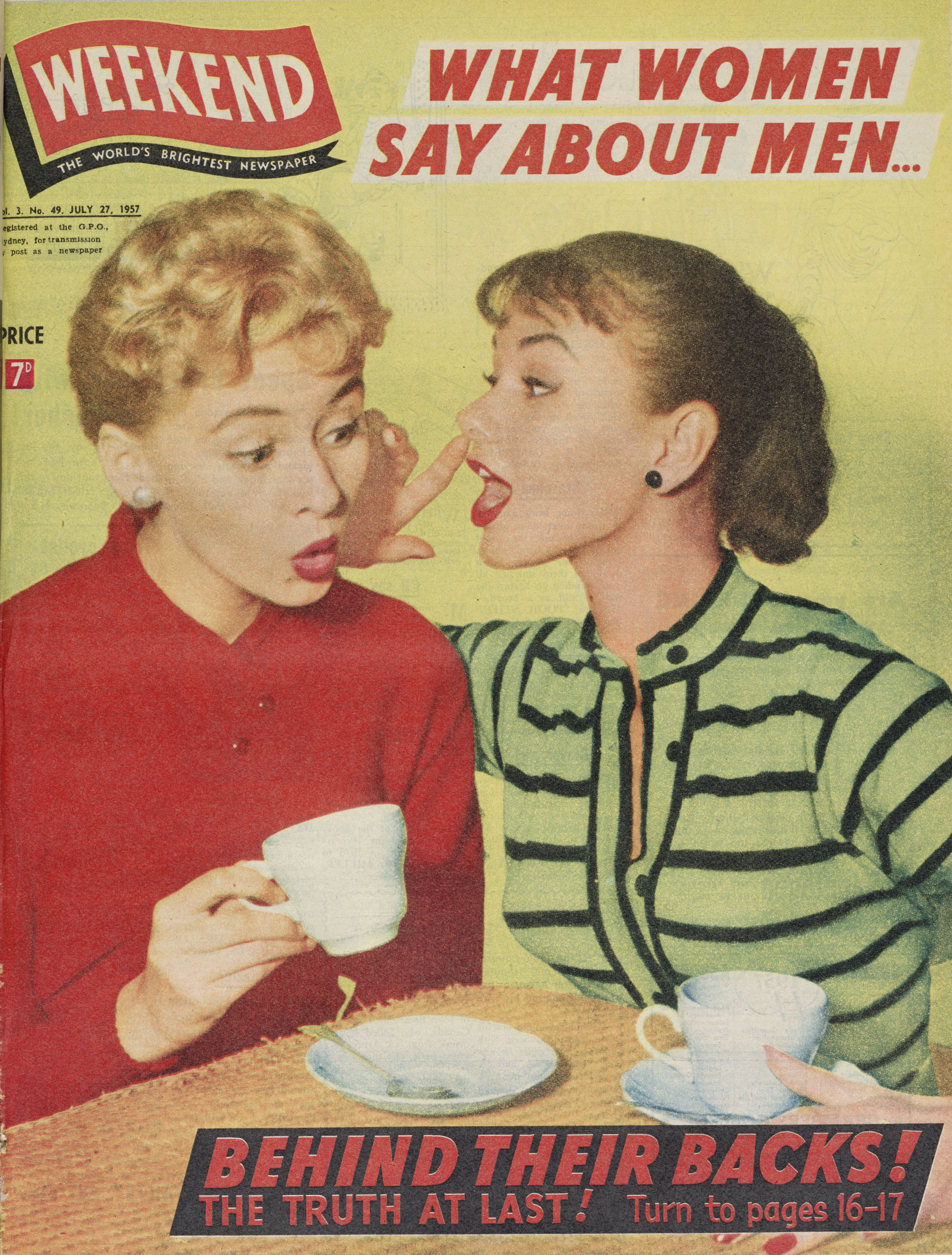 "An old magazine cover, featuring a woman whispering into another woman's ear over tea, headlined ""What women say about men... Behind their backs! The truth at last!"""